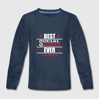 Social Worker Design Best Social Worker Ever - Kids' Premium Long Sleeve T-Shirt