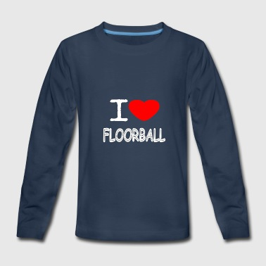 Teamsport I LOVE FLOORBALL - Kids' Premium Long Sleeve T-Shirt