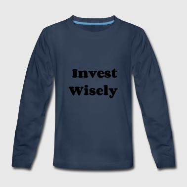 Invest wisely - Kids' Premium Long Sleeve T-Shirt