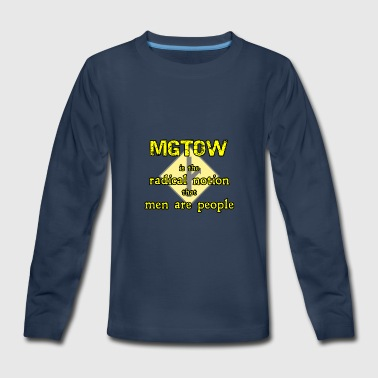 MGTOW is the radical notion that men are people - Kids' Premium Long Sleeve T-Shirt
