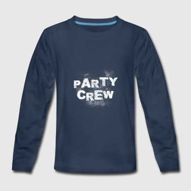 party crew, crew, drinking, party - Kids' Premium Long Sleeve T-Shirt
