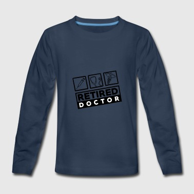 Doctor - Retired - Kids' Premium Long Sleeve T-Shirt