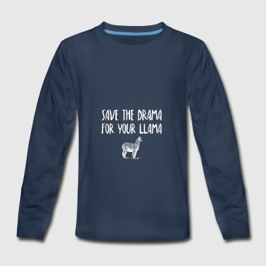 Save the drama for your llama - Kids' Premium Long Sleeve T-Shirt