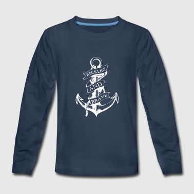 Sailor Anchor Reckless And Brave Funny Logo - Kids' Premium Long Sleeve T-Shirt