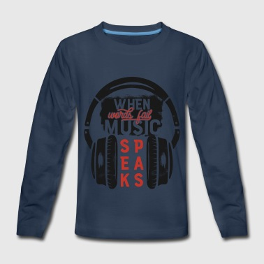 When Words are failing, let the music speak - Kids' Premium Long Sleeve T-Shirt