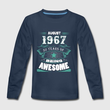 August 1967 - 50 years of being awesome - Kids' Premium Long Sleeve T-Shirt