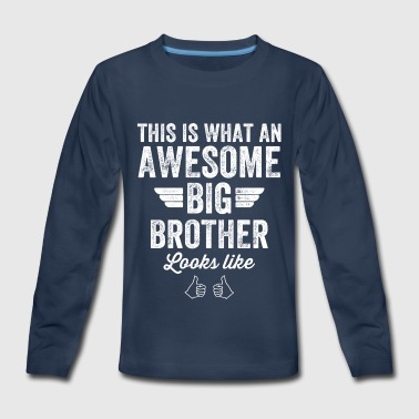 This is what an awesome big brother looks like - Kids' Premium Long Sleeve T-Shirt