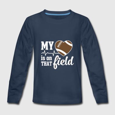 my heart is on that field football - Kids' Premium Long Sleeve T-Shirt