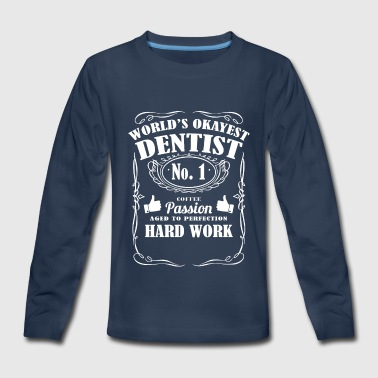 Okayest dentist in the world - tees - Kids' Premium Long Sleeve T-Shirt