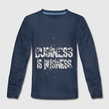 business is business - Kids' Premium Long Sleeve T-Shirt