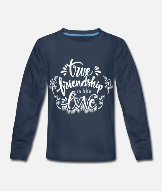 Heart Long-Sleeved Shirts - true friendship is like love - Kids' Premium Longsleeve Shirt navy