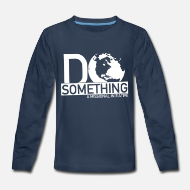 Something Do Something - Kids' Premium Longsleeve Shirt