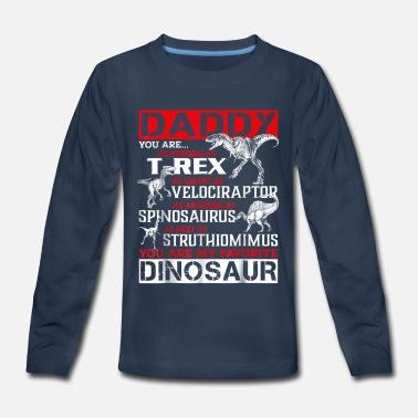 ecdfa3e9 Daddy You re My Favorite Dinosaur tshirt - Kids' Premium Longsleeve  Shirt