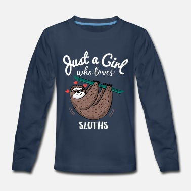 Just A Girl Who Loves Sloths - Kids' Premium Long Sleeve T-Shirt