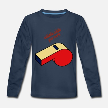 whistle while You work - Kids' Premium Long Sleeve T-Shirt