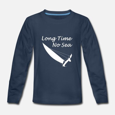 Skipper Catamaran - Long Time No Sea - Trapeze Sailing - Kids' Premium Longsleeve Shirt