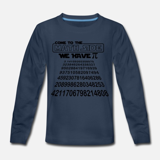 Side T-Shirts - Come to the Math Side We Have Pi Funny Pie Day - Kids' Premium Longsleeve Shirt navy