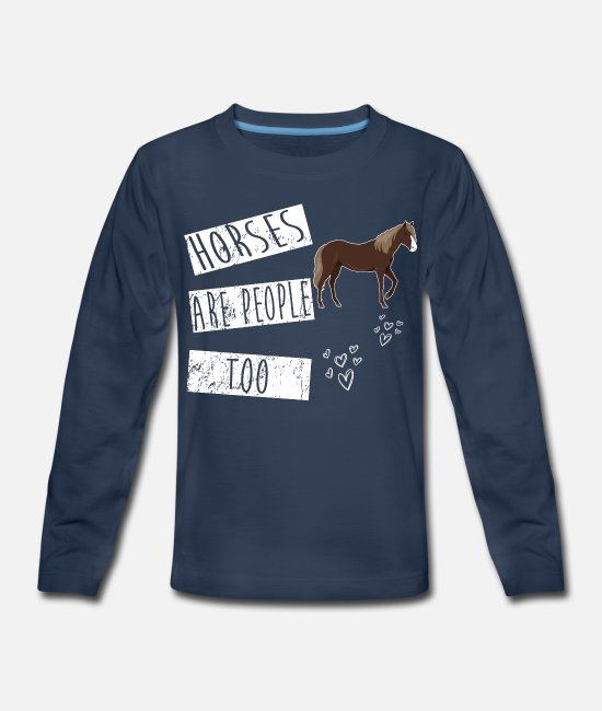 Horse Manure Long-Sleeved Shirts - Horse Are People Too! Best Shirt For Horse Lover - Kids' Premium Longsleeve Shirt navy