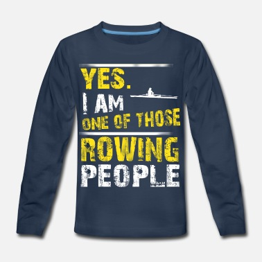 One of those ROWING people - Kids' Premium Longsleeve Shirt