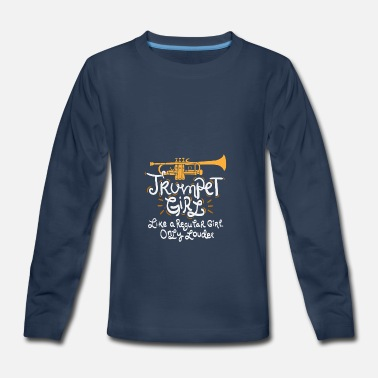 Trumpet Trumpet Girl - Perfect Gift - Kids' Premium Long Sleeve T-Shirt