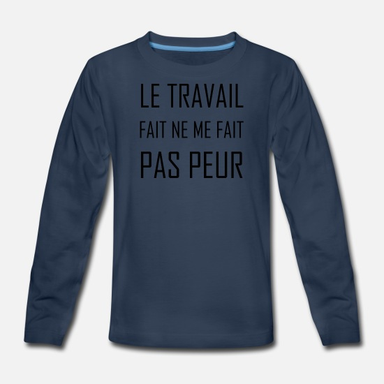 Career Long-Sleeve Shirts - The work done doesn't scare me! (French Version) - Kids' Premium Longsleeve Shirt navy