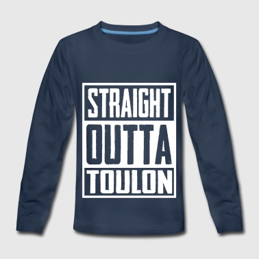 Straight Outta Toulon - Kids' Premium Long Sleeve T-Shirt