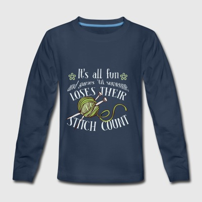 Fun Game Till Lose Stitch Count Knitting - Kids' Premium Long Sleeve T-Shirt