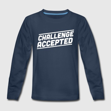 Challenge Accepted - Kids' Premium Long Sleeve T-Shirt