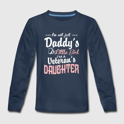 I'm A Veteran's Daughter T Shirt - Kids' Premium Long Sleeve T-Shirt