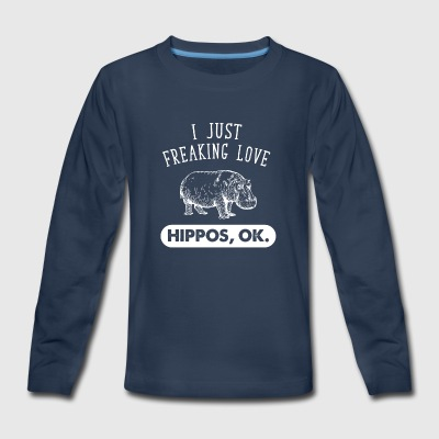 I just freaking love hippos ok - Kids' Premium Long Sleeve T-Shirt