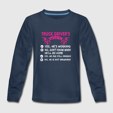 Truck Drivers Wife Yes Hes Working - Kids' Premium Long Sleeve T-Shirt