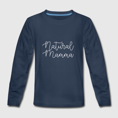 Natural Mamma - Kids' Premium Long Sleeve T-Shirt