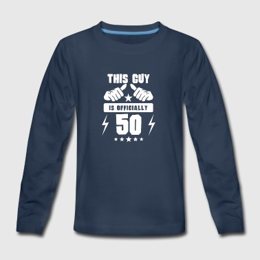 This Guy Is Officially 50 - Kids' Premium Long Sleeve T-Shirt