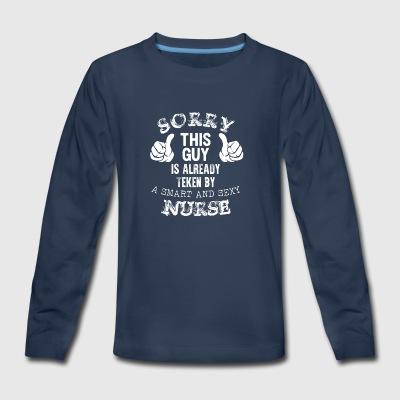 Sorry This Guy Is Taken By A Smart And Sexy Nurse - Kids' Premium Long Sleeve T-Shirt
