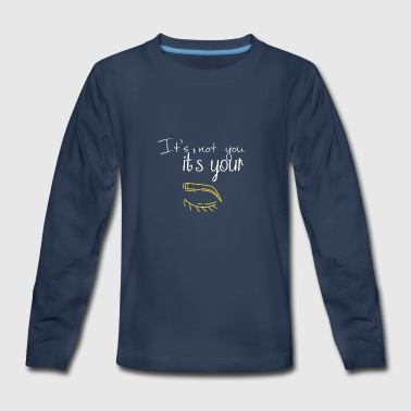 It's not you it's your eyebrows - Kids' Premium Long Sleeve T-Shirt
