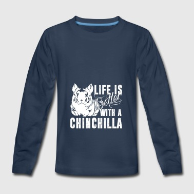 Life Is Better With A Chinchilla Shirt - Kids' Premium Long Sleeve T-Shirt