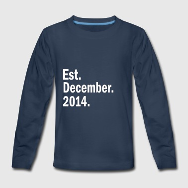 Est December 2014 - Kids' Premium Long Sleeve T-Shirt