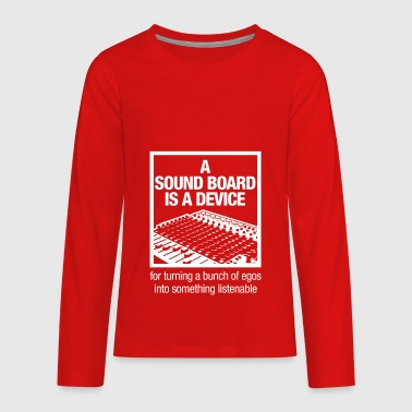 A soundboard is a device gift music bunch of egos - Kids' Premium Long Sleeve T-Shirt