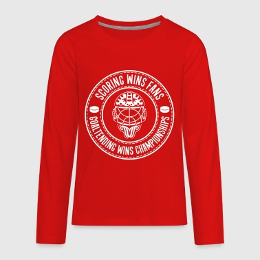 Hockey Goalie Scoring Wins Fans Goaltending Wins Championships - Kids' Premium Long Sleeve T-Shirt
