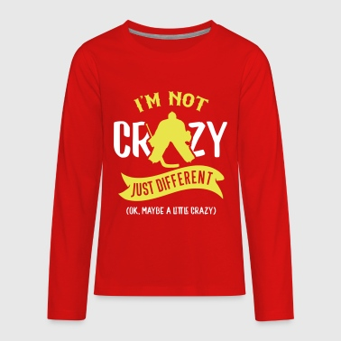 Hockey Goalie I'm Not Crazy, Hockey Goalie Design - Kids' Premium Long Sleeve T-Shirt