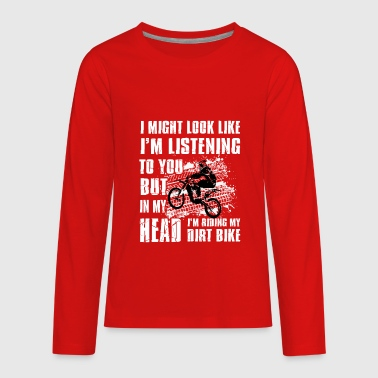 In my head i'm riding my Dirt Bike - Kids' Premium Long Sleeve T-Shirt