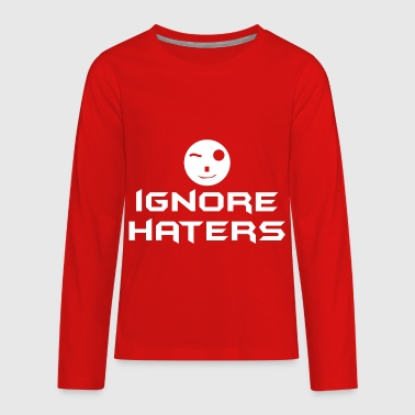 Ignorance Ignore Haters - Kids' Premium Long Sleeve T-Shirt