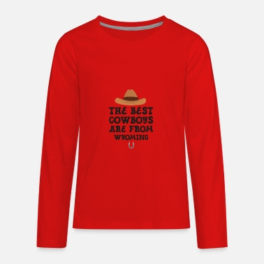 The best Cowboys are from Wyoming Gift - Kids' Premium Long Sleeve T-Shirt