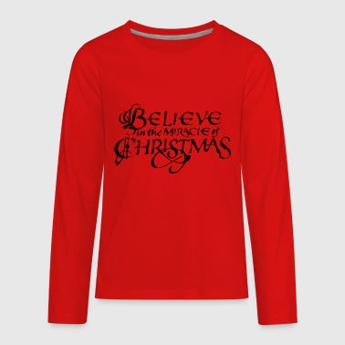 Miracles Kids Believe In The Miracle of Christmas Distressed - Kids' Premium Long Sleeve T-Shirt