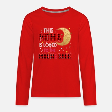 Moma This Moma is loved to the Moon and Back Grandmothe - Kids' Premium Longsleeve Shirt