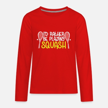 Playing I'd Rather Be Playing Squash - Kids' Premium Longsleeve Shirt