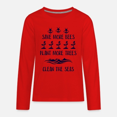 Save The Planet Help More Bees Plant More Trees Clean The Seas - Kids' Premium Longsleeve Shirt