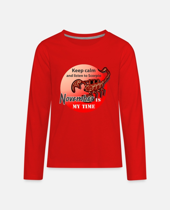 Keep Calm Long-Sleeved Shirts - November is my time. Keep calm and listen Scorpio - Kids' Premium Longsleeve Shirt red