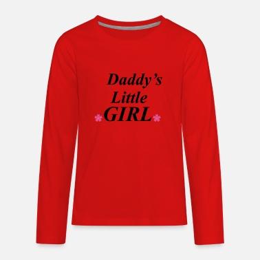 66a421cb Daddys Girl Daddys little girl - Kids' Premium Longsleeve Shirt