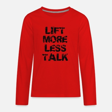 Lift More Less Talk - Kids' Premium Longsleeve Shirt
